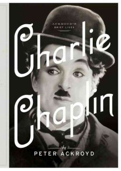Charlie Chaplin : a brief life cover image