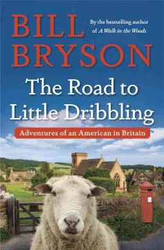 The road to Little Dribbling : adventures of an American in Britain cover image