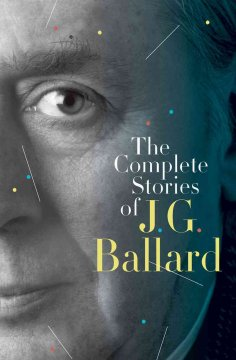 The complete stories of J.G. Ballard cover image