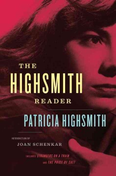 Patricia Highsmith : selected novels and short stories cover image