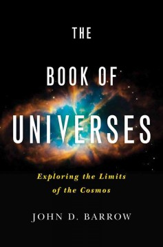 The book of universes : exploring the limits of the cosmos cover image