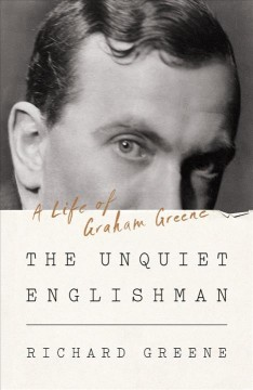 The unquiet Englishman : a life of Graham Greene cover image
