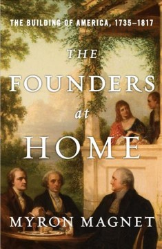 The founders at home : the building of America, 1735-1817 cover image