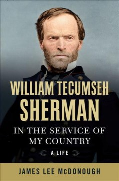 William Tecumseh Sherman : in the service of my country : a life cover image