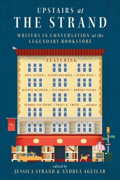 Upstairs at the Strand : writers in conversation at the legendary bookstore cover image