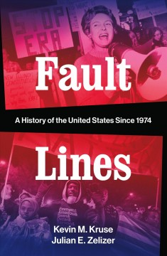 Fault lines a history of the United States since 1974 cover image