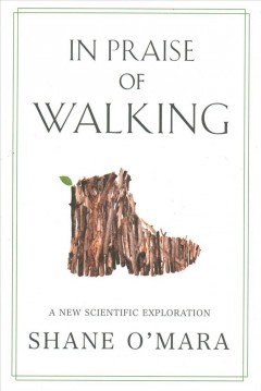 In praise of walking : a new scientific exploration cover image