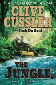The jungle : a novel of the Oregon files cover image