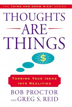Thoughts are things : turning your ideas into realities cover image
