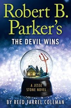 Robert B. Parker's the Devil wins : a Jesse Stone novel cover image