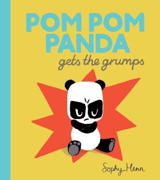 Pom Pom Panda gets the grumps cover image