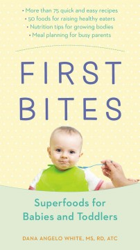 First bites : superfoods for babies and toddlers cover image