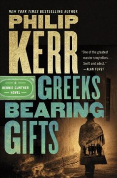 Greeks bearing gifts : a Bernie Gunther novel cover image