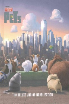 The secret life of pets : the deluxe junior novelization cover image