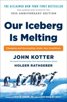 Our iceberg is melting : changing and succeeding under any conditions cover image