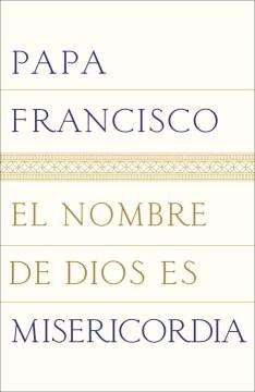 El nombre de Dios es misericordia : una conversación con Andrea Tornielli cover image