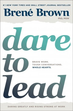 Dare to lead : brave work, tough conversations, whole hearts cover image