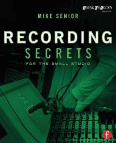 Recording secrets for the small studio cover image