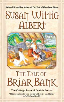 The tale of Briar Bank : the cottage tales of Beatrix Potter cover image