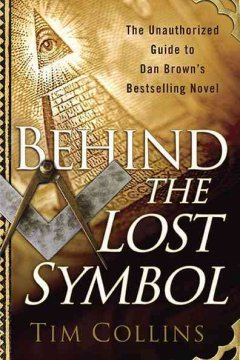 Behind The lost symbol : the unauthorized guide to Dan Brown's bestselling novel cover image