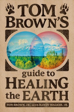 Tom Brown's guide to healing the earth cover image