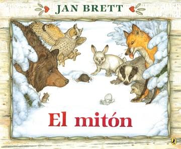 El mitón : un cuento folclórico ucraniano adaptado e ilustrado cover image