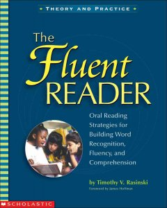 The fluent reader : oral reading strategies for building word recognition, fluency, and comprehension cover image