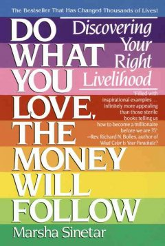 Do what you love, the money will follow : discovering your right livelihood cover image
