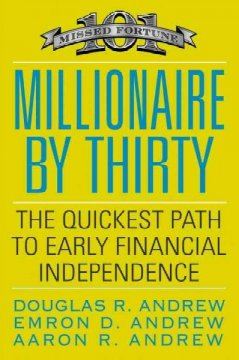 Millionaire by thirty : the quickest path to early financial independence cover image