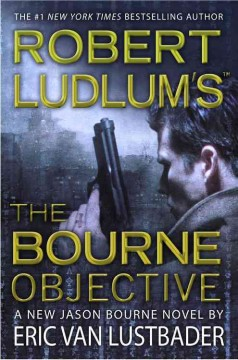 Robert Ludlum's The Bourne objective cover image