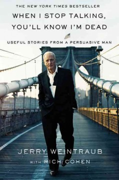 When I stop talking, you'll know I'm dead : useful stories from a persuasive man cover image