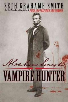 Abraham Lincoln : vampire hunter cover image