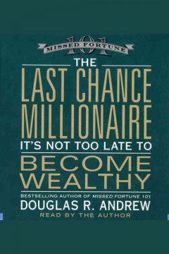 The last chance millionaire : it's not too late to become wealthy cover image
