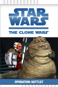 Star Wars, the Clone Wars. Operation: Huttlet cover image