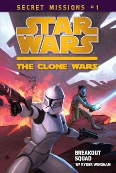 Star wars, the clone wars. Breakout squad cover image