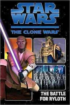 Star Wars, the clone wars. The battle for Ryloth cover image