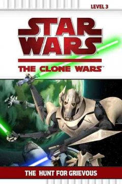 Star Wars, the Clone Wars. The hunt for Grievous cover image