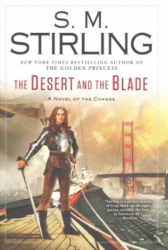 The desert and the blade : a novel of the Change cover image