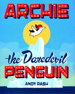 Archie the daredevil penguin cover image