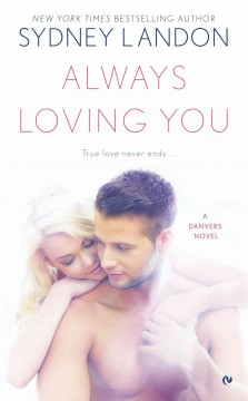 Always loving you : a Danvers novel cover image