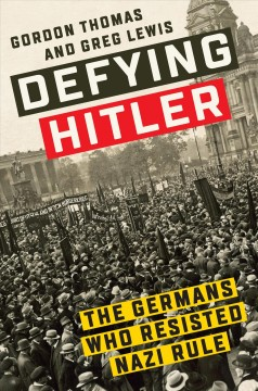 Defying Hitler : the Germans who resisted Nazi rule cover image