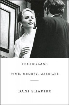 Hourglass : time, memory, marriage cover image