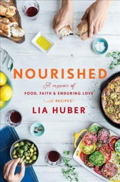 Nourished : a memoir of food, faith, and enduring love (with recipes) cover image