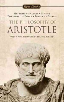 The philosophy of Aristotle : a selection with an introduction and commentary by Renford Bambrough ; with a new afterword by Susanne Bobzien ; Translations by J.L. Creed and A.E. Wardman cover image