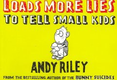 Loads more lies to tell small kids cover image
