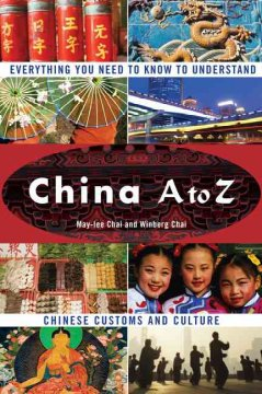 China A to Z : everything you need to know to understand Chinese customs and culture cover image