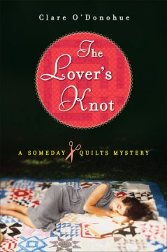 The lover's knot : a Someday Quilts mystery cover image