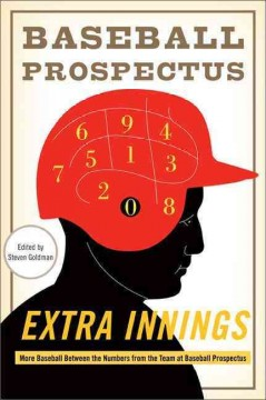 Extra innings : more baseball between the numbers from the team at Baseball prospectus cover image