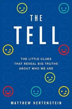 The tell : the little clues that reveal big truths about who we are cover image