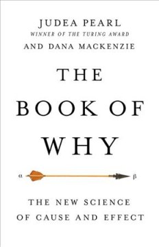 The book of why : the new science of cause and effect cover image
